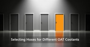 Selecting Hoses for Different OAT Coolants
