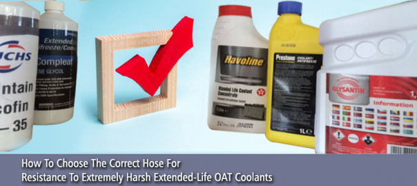 how-to-choose-the-correct-hose-for-resistance-to-extremely-harsh-extended-life-OAT-coolants