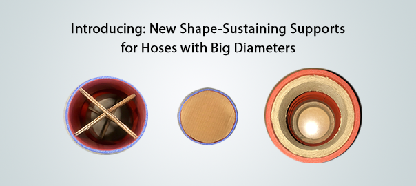 New Shape-Sustaining Supports for Hoses with Big Diameters