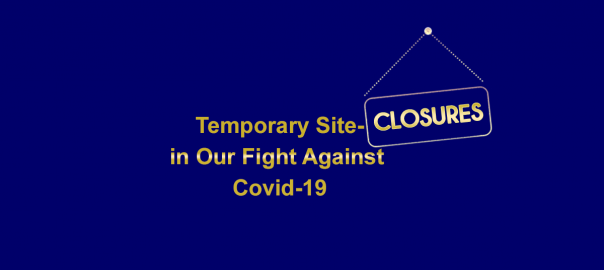 Temporary site-closures in our fight against the covid-19